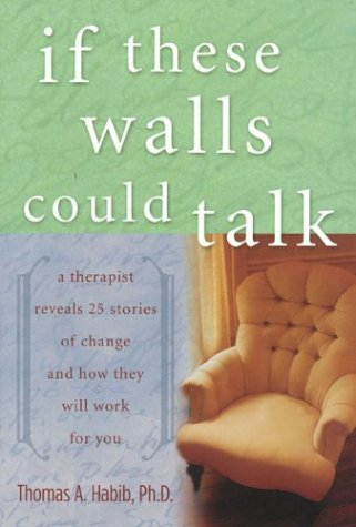 Download If These Walls Could Talk: A Therapist Reveals  Stories of Change and How They will Work for You ebook