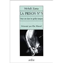 Prison N.5: Onze ans dans les geôles turques