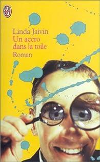 Un accro dans la toile par Linda Jaivin