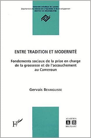 Livre gratuits en ligne Entre tradition et moderniré : Fondements sociaux de la prise en charge de la grossesse et de l'accouchement au Cameroun pdf, epub ebook
