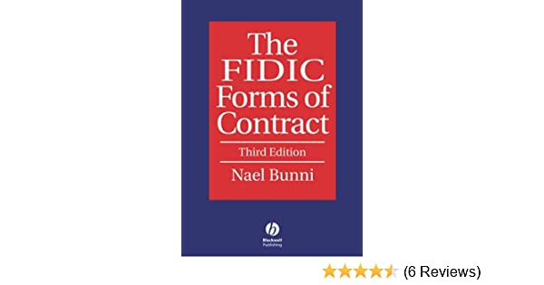 The Fidic Forms Of Contract Bunni Nael G 8601410009731 Amazon