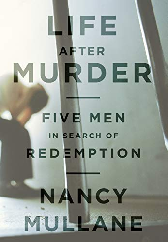 Image of Life After Murder: Five Men in Search of Redemption
