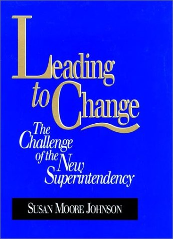 Leading to Change: The Challenge of the New Superintendency