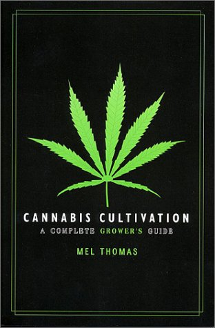 Cannabis Cultivation: A Complete Growers Guide PDF