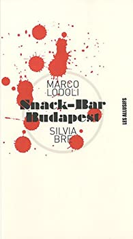 Snack-Bar Budapest par Marco Lodoli