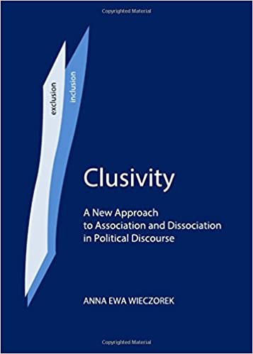Clusivity: A New Approach to Association and Dissociation in Political Discourse