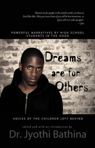 DREAMS ARE FOR OTHERS: Voices of the Children Left Behind - Powerful Narratives by High School Students in the Hood ebook