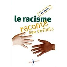 RACISME RACONTE AUX ENFANTS NLLE EDITION