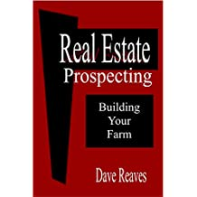Real Estate Prospecting: Building Your Farm
