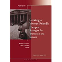 Creating a Veteran-Friendly Campus: Strategies for Transition and Success: New Directions for Student Services...