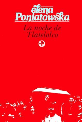 La noche de Tlatelolco (Testimonos de historia oral) (Spanish Edition)