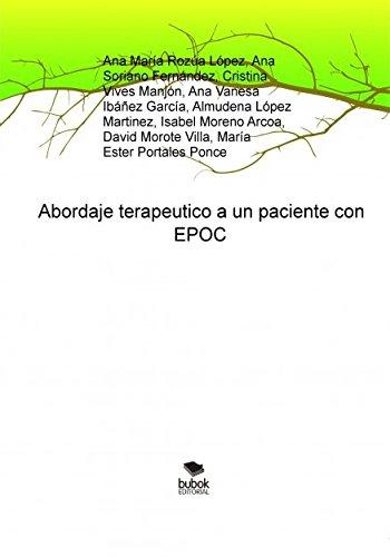 Descargar Libro Abordaje Terapeutico A Un Paciente Con Epoc Ana López María Rozúa