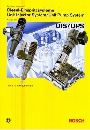 Diesel-Einspritzsysteme - Unit Injector System/Unit Pump System: Dieselmotor-Management - Technische Unterrichtung