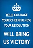 Your Courage Will Bring Us Victory (Motivational, Blue) Art Poster Print - 11x17
