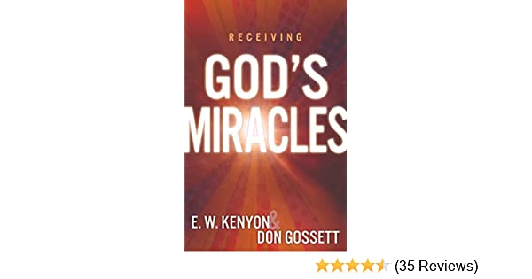 Receiving gods miracles kindle edition by e w kenyon don receiving gods miracles kindle edition by e w kenyon don gossett religion spirituality kindle ebooks amazon fandeluxe Gallery