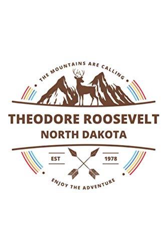 (Theodore Roosevelt North Dakota: Cool Theodore Roosevelt North Dakota National Park Travel Journal / Notebook / Diary / Hiking & Camping Log Gift (6 x 9 - 110 Blank Lined)