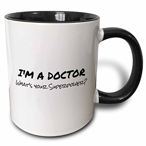 3dRose 184942_4 I'm A I'm A Doctor - What's Your Superpower - Funny Medical Profession Gift Two Tone Mug, 11 oz, Black