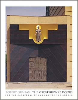 Robert Graham: The Great Bronze Doors For The Cathedral Of Our Lady Of The  Angels: Jack Miles, Peggy Fogelman, Noriko Fujinami: 9780964235939:  Amazon.com: ...