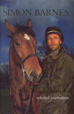 On Horseback: Selected Journalism