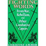 Fighting Words, Christine Ammer, 1557780935