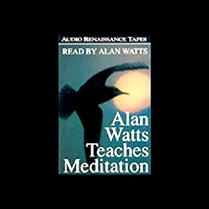 Alan Watts Teaches Meditation Audiobook
