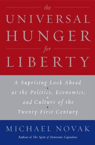 The Universal Hunger for Liberty: Why the Clash of Civilizations Is Not Inevitable