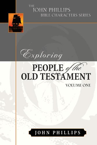 Download Exploring People of the Old Testament (The John Phillips Bible Character Series), Volume 1 pdf epub
