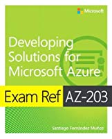 Exam Ref AZ-203 Developing Solutions for Microsoft Azure Front Cover