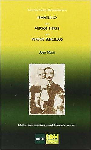 Ismaelillo - Versos libres - Versos Sencillos: Amazon.es: José Martí, Mercedes Serna Arnaiz: Libros