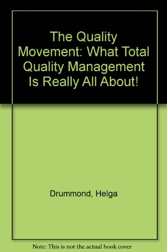 The Quality Movement: What Total Quality Management Is Really All About!