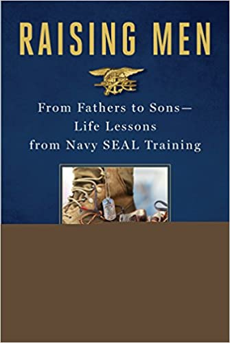 Raising Men From Fathers To Sons Life Lessons