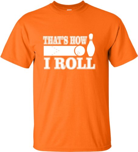 h That''s How I Roll Funny Bowling T-Shirt ()