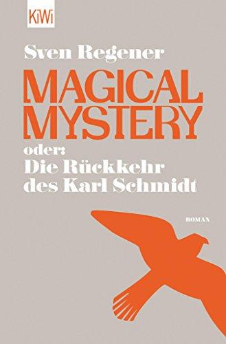 Magical Mystery oder: Die Rückkehr des Karl Schmidt: Roman (German Edition) ()