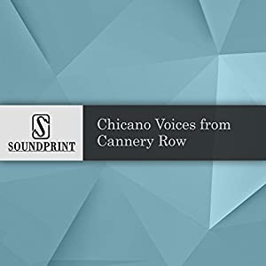 Chicano Voices from Cannery Row Radio/TV Program
