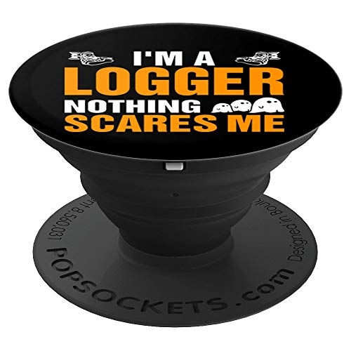 I Am A Logger Nothing Scares Me Halloween