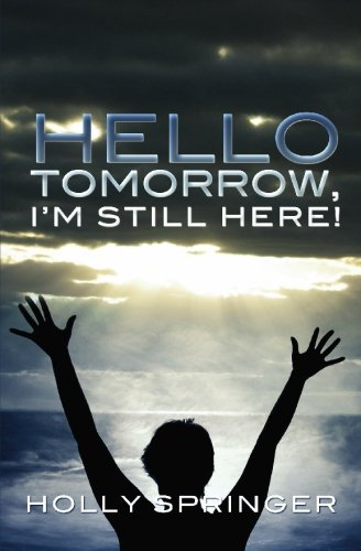 Read Online Hello Tomorrow, I'm Still Here! ebook
