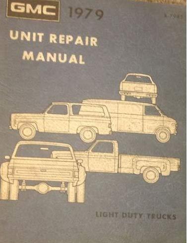 (1979 GMC TRUCK UNIT Service Shop Repair Manual FACTORY DEALERSHIP TRUCK GM)