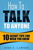 img - for How To Talk To Anyone: 10 Secret Tips You Wish You Knew book / textbook / text book