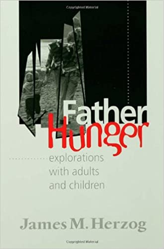Father Hunger: Explorations with Adults and Children