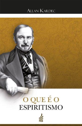 O que é o Espiritismo - Tradução da Redação de Reformador em 1884 (Portuguese Edition)