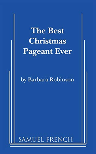 The Best Christmas Pageant Ever (Script) (The Very Best Christmas Pageant Ever)