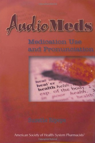 AudioMeds: Medication Use and Pronunciation by ASHP