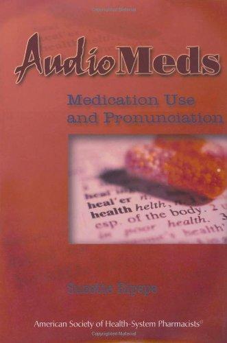 AudioMeds: Medication Use and Pronunciation