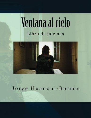 Ventana al cielo: Libro de poemas (Spanish Edition)