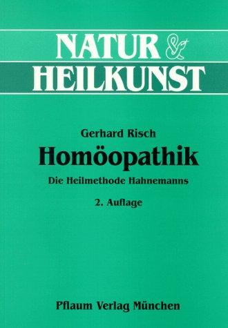 Homöopathik. Die Heilmethode Hahnemanns