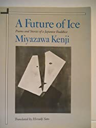 Future of Ice: Poems and Stories of a Japanese Buddhist
