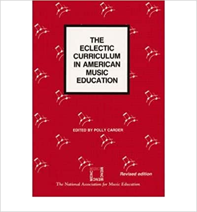 Book { [ THE ECLECTIC CURRICULUM IN AMERICAN MUSIC EDUCATION (REVISED) ] } Carder, Polly ( AUTHOR ) Jan-01-1990