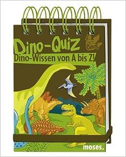 Moses 104056 Dino Quiz Dino Wissen Von A Bis Z Amazonde Bücher
