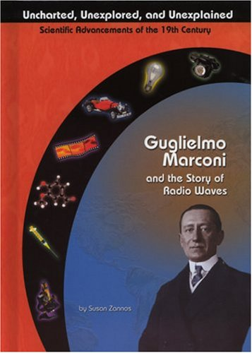 guglielmo-marconi-and-radio-waves-uncharted-unexplored-and-unexplained-uncharted-unexplored-and-unex