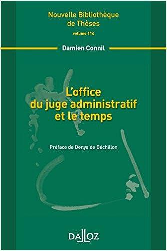 En ligne office du juge administratif et le temps (L). Volume 114: Nouvelle Bibliothèque de Thèses pdf